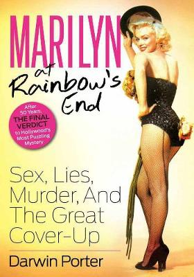 Marilyn At Rainbow's End: Sex, Lies, Murder and the Great Cover-up (Paperback)
