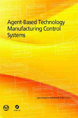 Agent-Based Technology Manufacturing Control Systems (Paperback)
