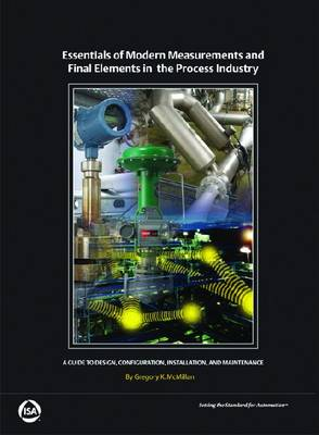 Essentials of Modern Measurements and Final Elements for the Process Industry: A Guide to Design, Configuration, Installation, and Maintenance (Paperback)