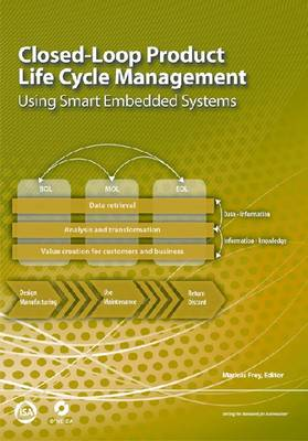 Closed-Loop Product Life Cycle Management: Using Smart Embedded Systems (Paperback)
