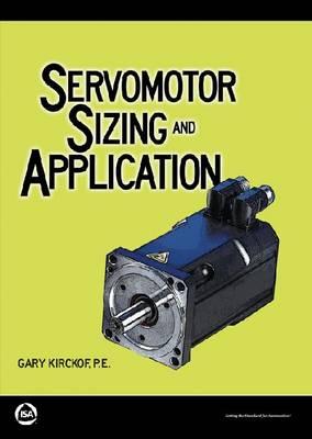Servomotor Sizing and Application (Paperback)