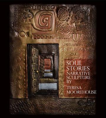 Soul Stories: Narrative Sculpture (Paperback)