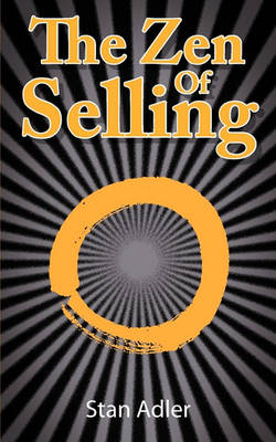 The Zen of Selling: The Way to Profit from Life's Everyday Lessons (Paperback)