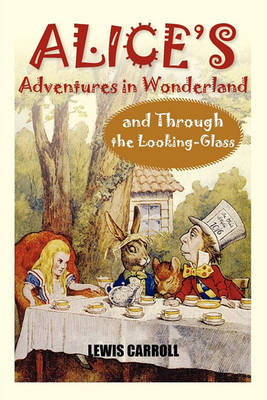Alice's Adventures in Wonderland and Through the Looking-Glass (Paperback)