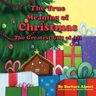 The True Meaning of Christmas, the Greatest Gift of All (Paperback)