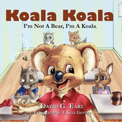 Koala Koala, I'm Not a Bear, I'm a Koala. (Paperback)