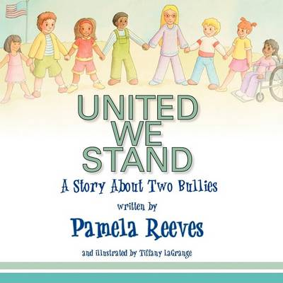 United We Stand, a Story about Two Bullies (Paperback)