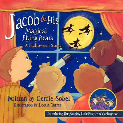 Jacob & His Magical Flying Bears, a Halloween Story (Paperback)