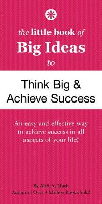 The Little Book of Big Ideas to Think Big and Achieve Success (Paperback)
