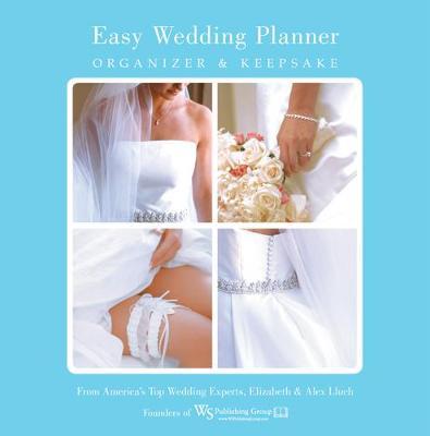 Easy Wedding Planner, Organizer & Keepsake: Celebrating the Most Memorable Day of Your Life (Hardback)