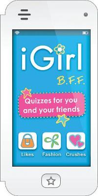 iGirl: B.F.F.: Quizzes for You and Your Friends (Paperback)