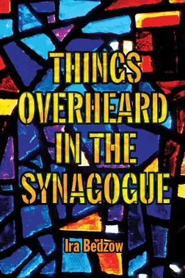 Things Overheard in the Synagogue (Paperback)