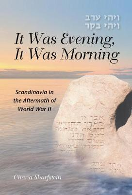 It Was Evening, It Was Morning: Scandinavia in the Aftermath of World War II (Paperback)