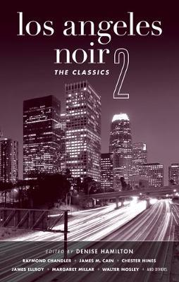 Los Angeles Noir 2: The Classics - Akashic Noir (Paperback)