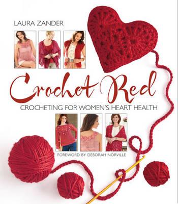 Crochet Red: Crocheting for Women's Heart Health (Paperback)