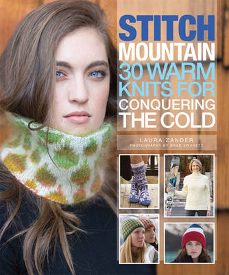 Stitch Mountain: 30 Warm Knits for Conquering the Cold (Hardback)