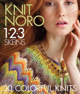 Knit Noro 1 2 3 Skeins: 30 Colorful Knits (Hardback)