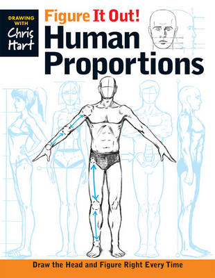 Figure It Out! Human Proportions: Draw the Head and Figure Right Every Time (Paperback)