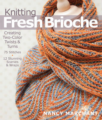 Knitting Fresh Brioche: Creating Two-Color Twists & Turns (Paperback)