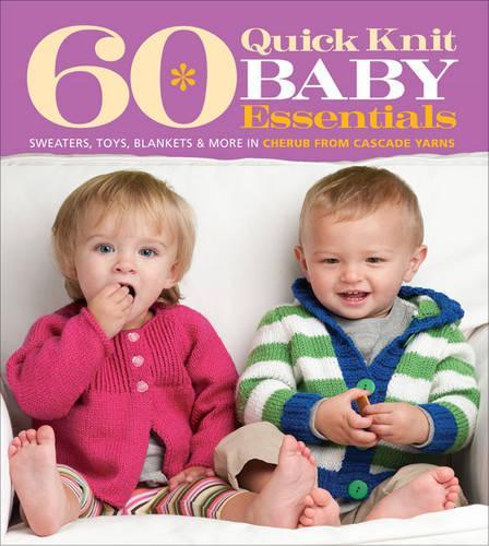60 Quick Knit Baby Essentials (Paperback)