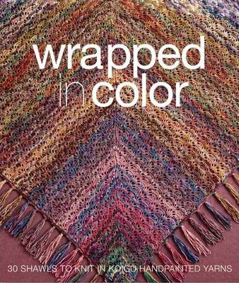 Wrapped in Color: 30 Shawls to Knit in Koigu Handpainted Yarns (Paperback)