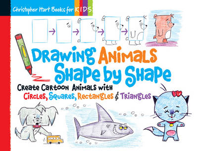 Drawing Animals Shape by Shape: Create Cartoon Animals with Circles, Squares, Rectangles & Triangles (Paperback)