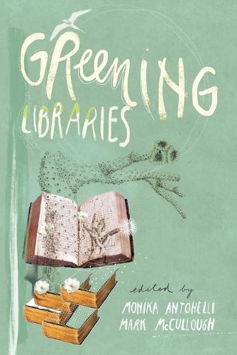 Greening Libraries (Paperback)