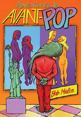 Adventures in Avant-Pop (Hardback)