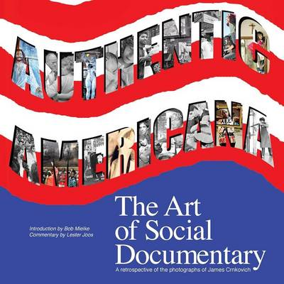 Authentic Americana: The Art of Social Documentary (Paperback)