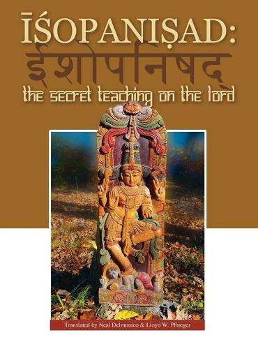 Isopanisad: The Secret Teaching on the Lord (Hardback)