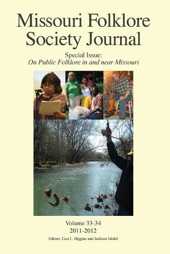 Missouri Folklore Society Journal, Special Issue: On Public Folklore in and Near Missouri - Missouri Folklore Society Journal 33 (Paperback)