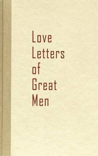 Love Letters of Great Men (Hardback)