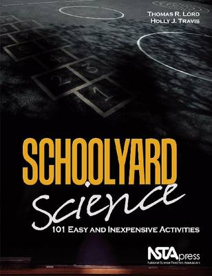 Schoolyard Science: 101 Easy and Inexpensive Activities (Paperback)