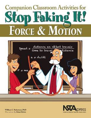 Companion Classroom Activities for Stop Faking It! Force and Motion (Paperback)