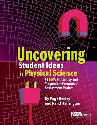 Uncovering Student Ideas in Physical Science, Volume 2: 39 New Electricity and Magnetism Formative Assessment Probes (Paperback)