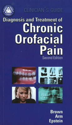 Clinician's Guide to the Diagnosis and Treatment of Chronic Orofacial Pain (Paperback)