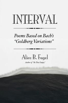 "Interval: Poems Based On Bach's ""Goldberg Variations"" (Paperback)"