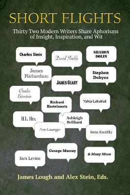 Short Flights: Thirty-Two Modern Writers Share Aphorisms of Insight, Inspiration, and Wit (Paperback)
