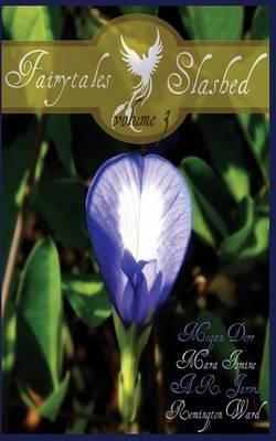 Fairytales Slashed, Volume Three (Paperback)
