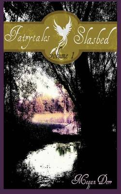 Fairytales Slashed, Volume One (Paperback)