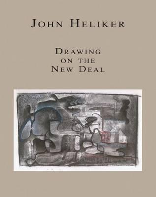 John Heliker: Drawing on the New Deal (Hardback)