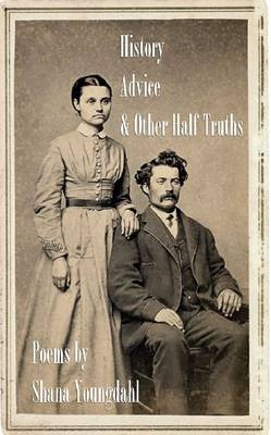 History, Advice, and Other Half-Truths (Paperback)