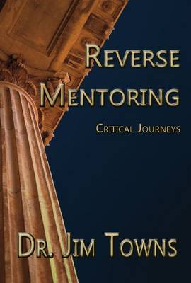 Reverse Mentoring: Critical Journeys (Paperback)
