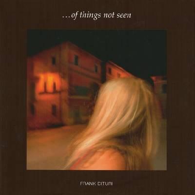 Frank Dituri: Of Things Not Seen (Hardback)
