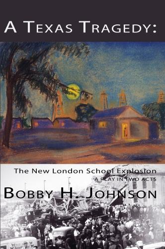 A Texas Tragedy: The New London School Explosion (Paperback)