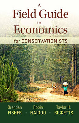 A Field Guide to Economics for Conservationists (Paperback)