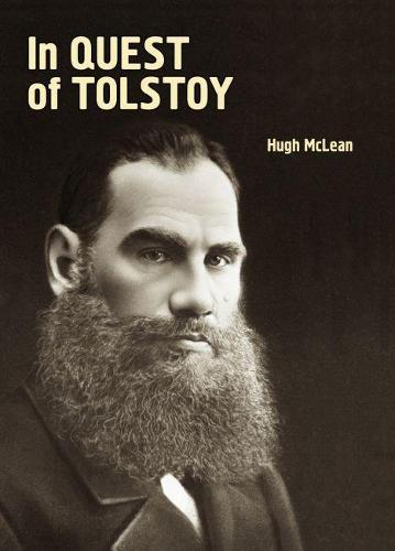 In Quest of Tolstoy - Studies in Russian and Slavic Literatures, Cultures, and History (Paperback)