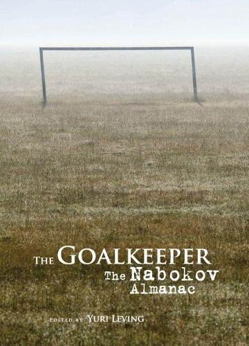The Goalkeeper: The Nabokov Almanac (Hardback)