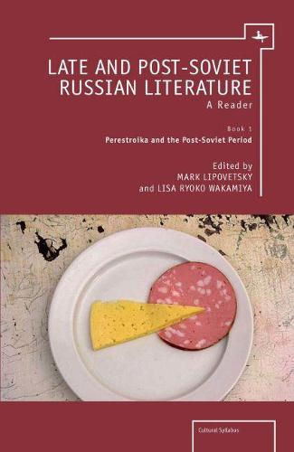 Late and Post-Soviet Russian Literature: A Reader, Book 1 - Perestroika and the Post-Soviet Period - Cultural Syllabus (Hardback)