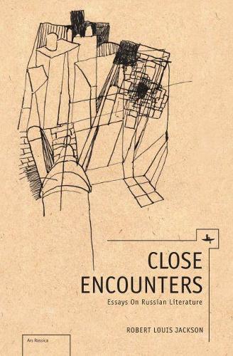 Close Encounters: Essays on Russian Literature - Ars Rossika (Hardback)